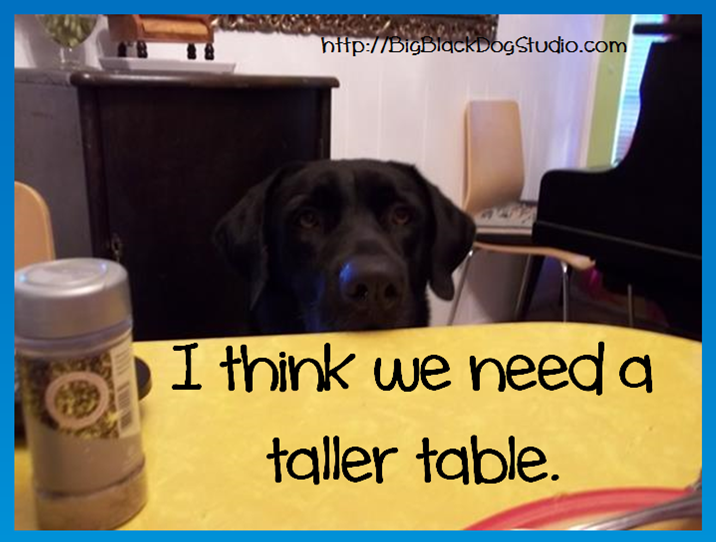 we need a taller table